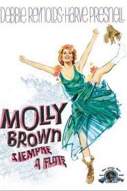Molly Brown siempre a flote